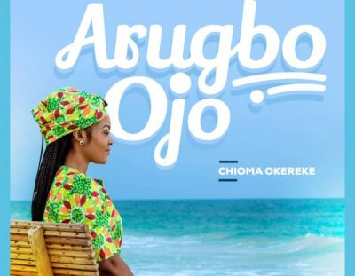 #MusicReview: 'Arugbo Ojo' by Chioma Okereke