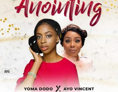 #MusicReview: 'Anointing' by Yoma Dodo, Featuring Ayo Vincent