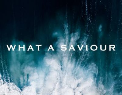 #MusicReview: 'What a Saviour' by Hillsong Worship