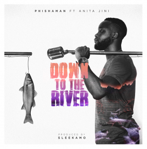 #MusicReview: 'Down To The River' by Phishaman and Aniti Jini