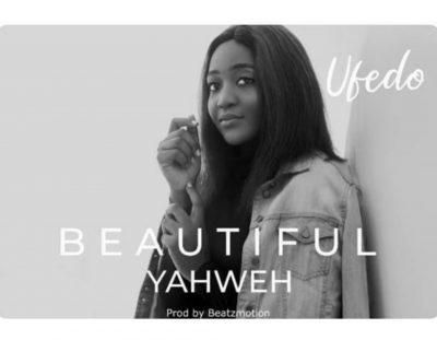 #SpankingNew: 'Beautiful Yahweh' by Ufedo