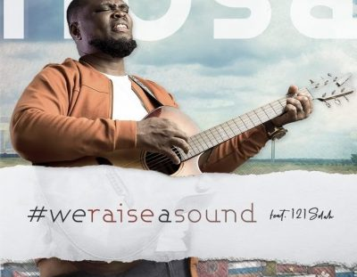 #MusicReview: 'We Raise A Sound' by Nosa, featuring 121 Selah